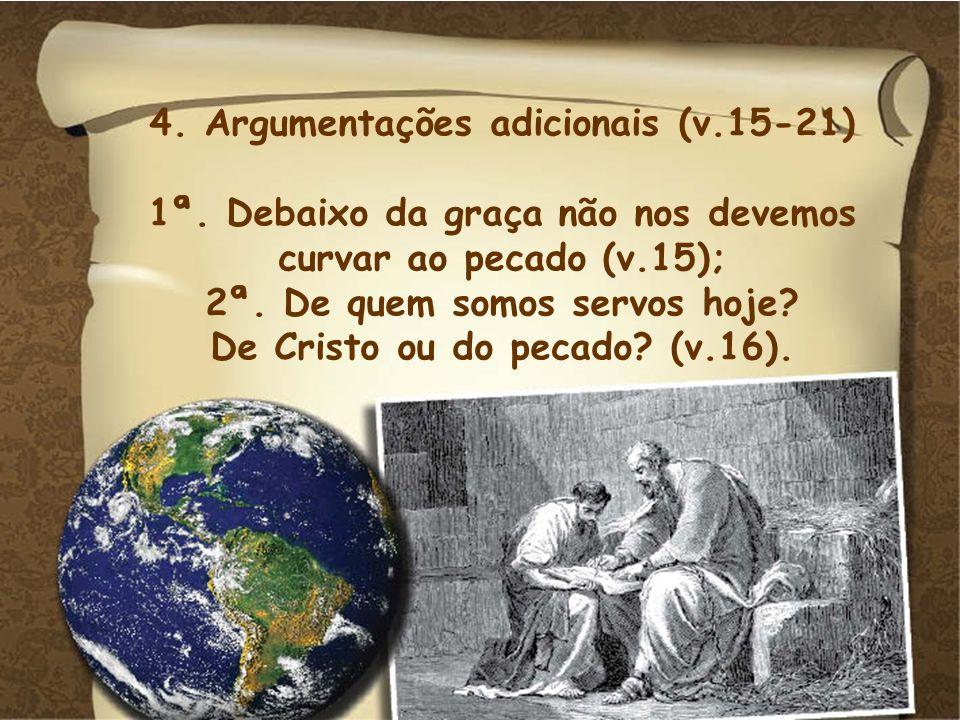 4. Argumentações adicionais (v.15-21)