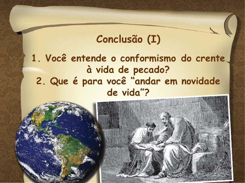 Conclusão (I) Conclusão