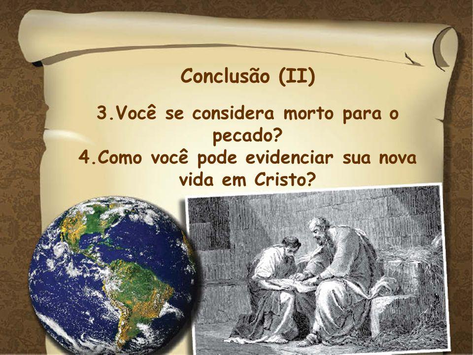 Conclusão (II) Conclusão