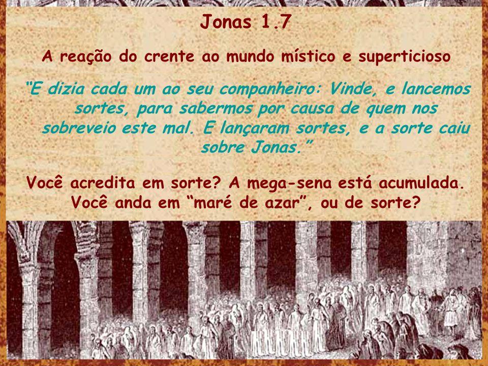 Jonas 1.7 A reação do crente ao mundo místico e superticioso