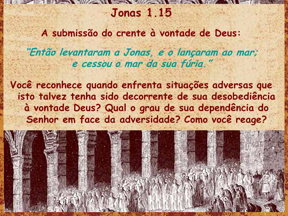 Jonas 1.15 A submissão do crente à vontade de Deus: