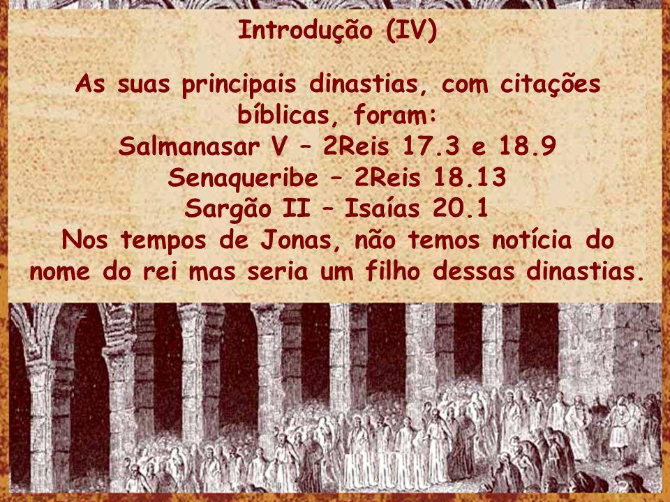 As suas principais dinastias, com citações bíblicas, foram: