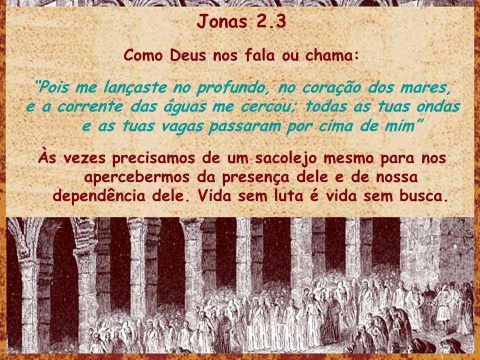 Jonas 2.3 Como Deus nos fala ou chama: