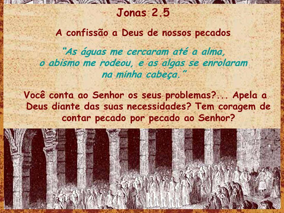 Jonas 2.5 A confissão a Deus de nossos pecados