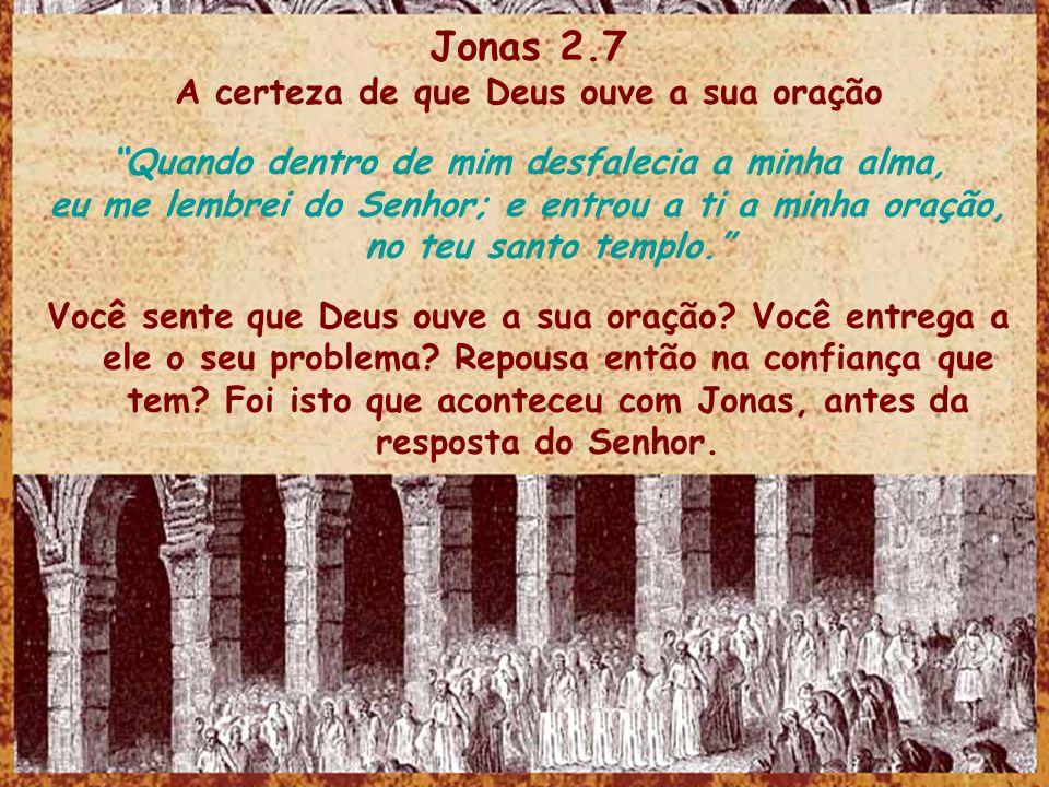 Jonas 2.7 A certeza de que Deus ouve a sua oração