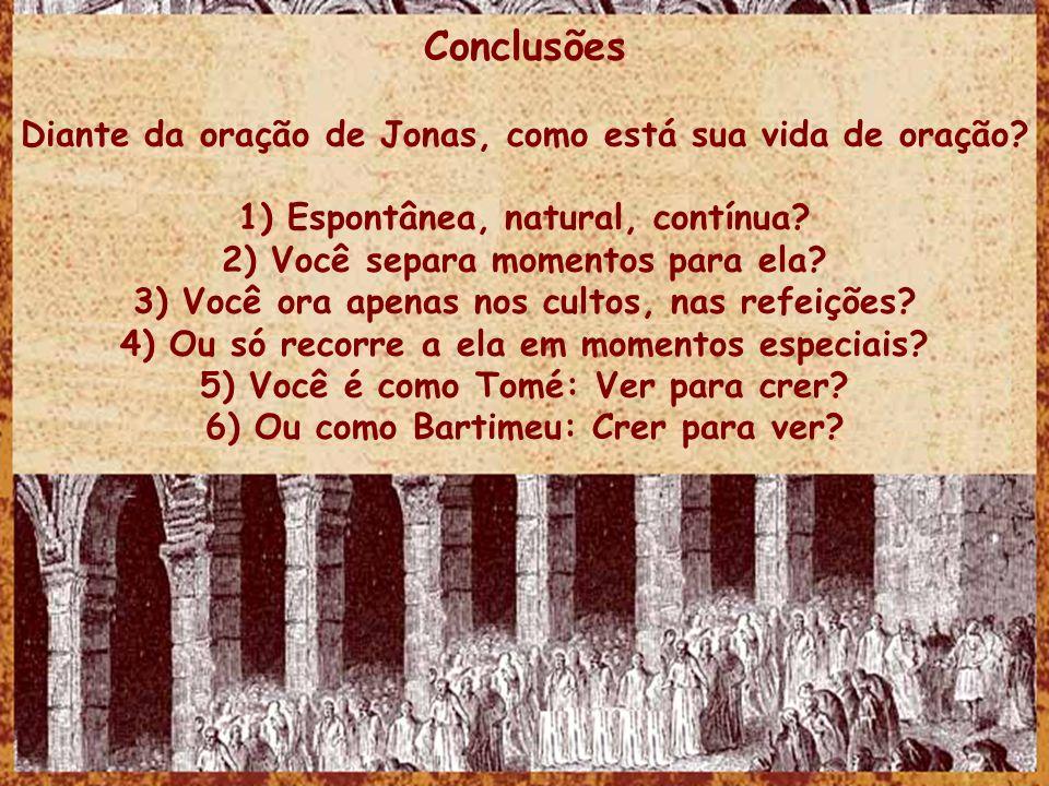Conclusões Diante da oração de Jonas, como está sua vida de oração