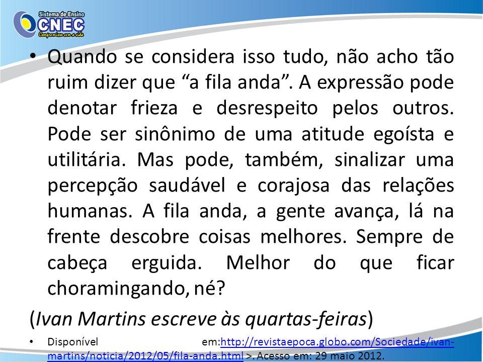 (Ivan Martins escreve às quartas-feiras)