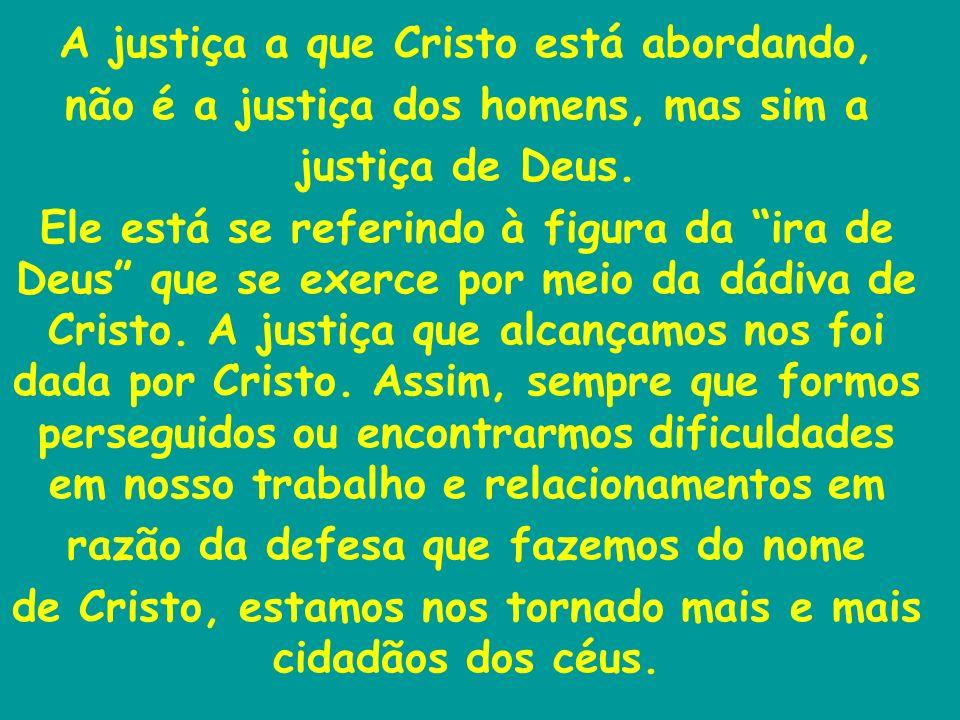 A justiça a que Cristo está abordando,