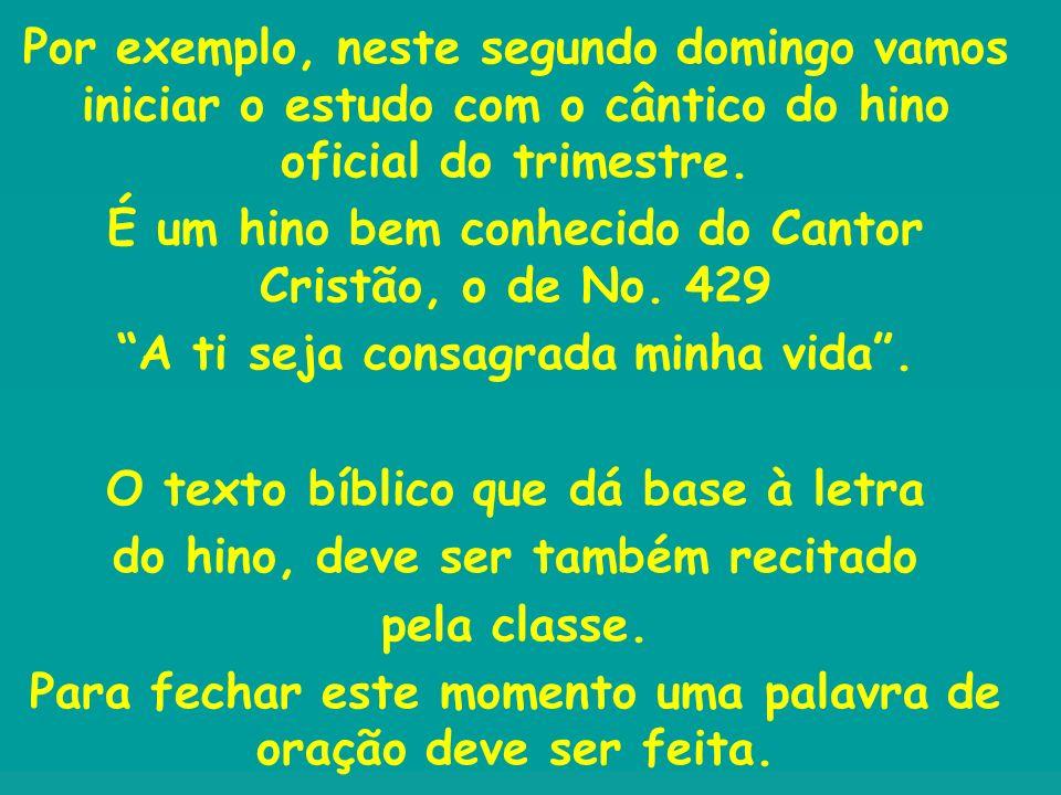 É um hino bem conhecido do Cantor Cristão, o de No. 429