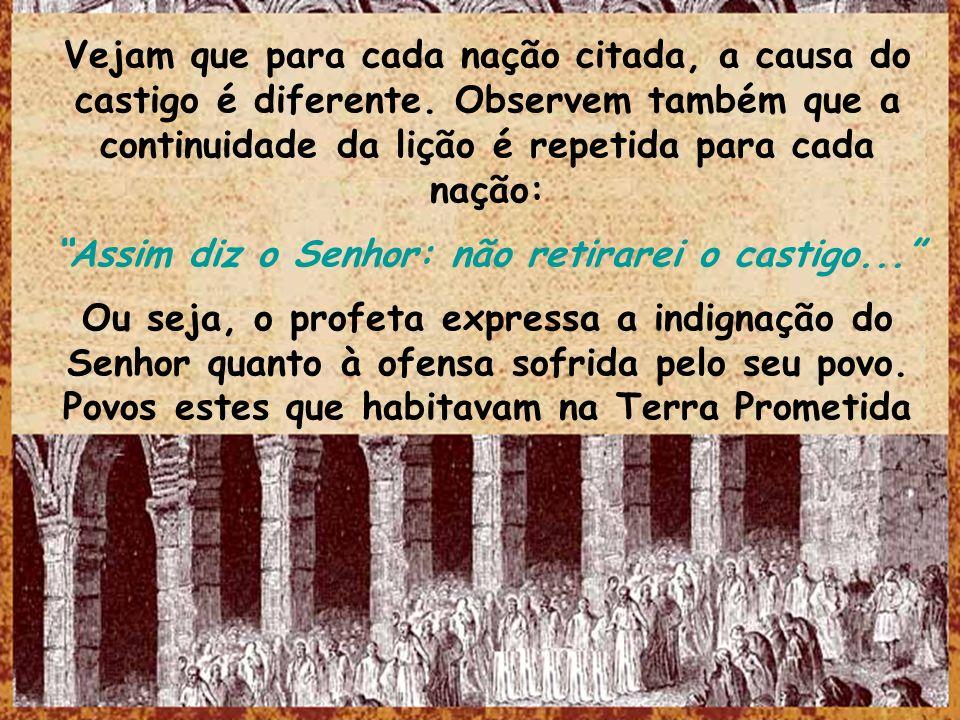 Assim diz o Senhor: não retirarei o castigo...