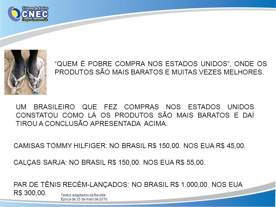 CAMISAS TOMMY HILFIGER: NO BRASIL R$ 150,00. NOS EUA R$ 45,00.