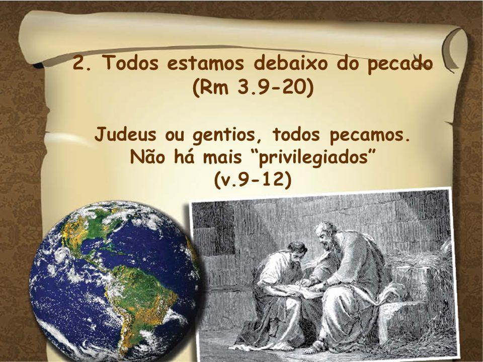 2. Todos estamos debaixo do pecado (Rm 3.9-20)