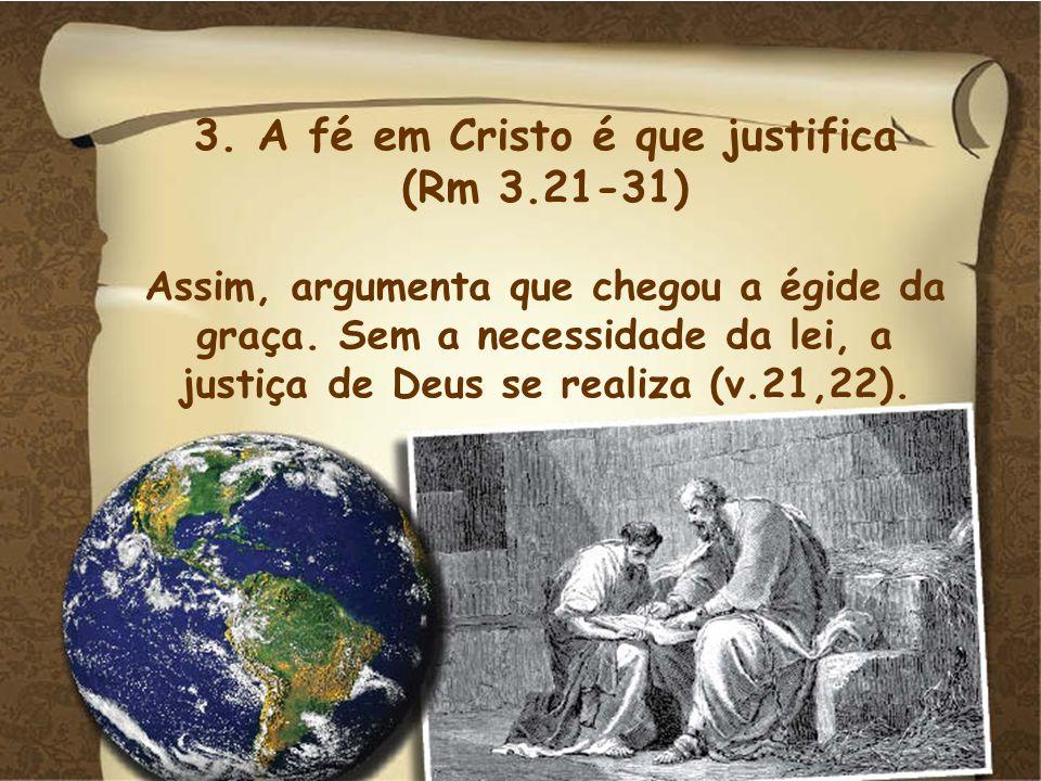3. A fé em Cristo é que justifica