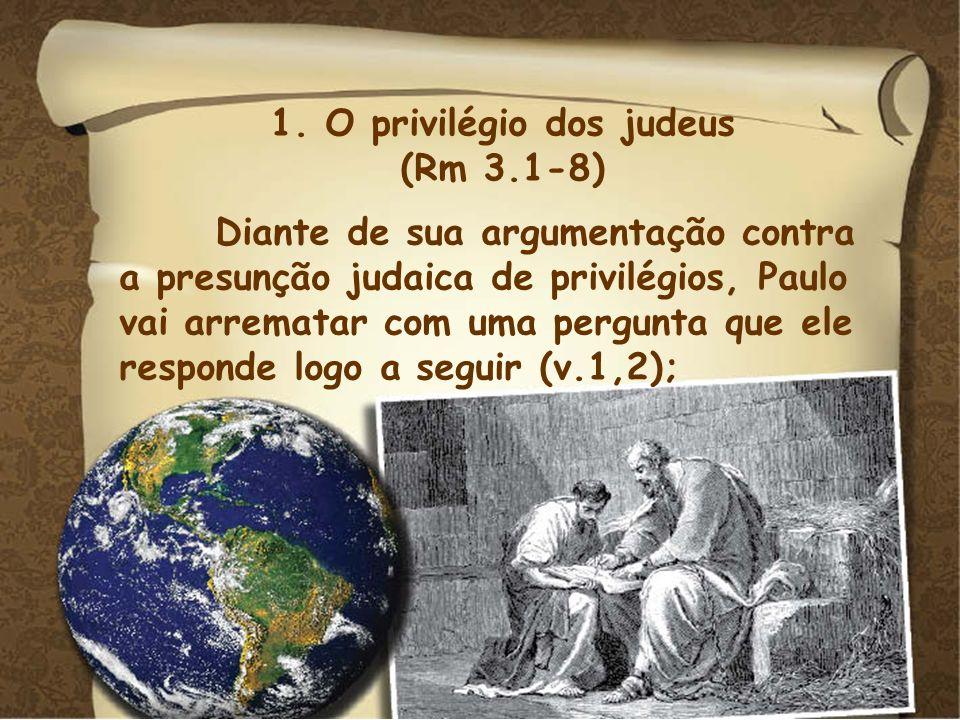 1. O privilégio dos judeus
