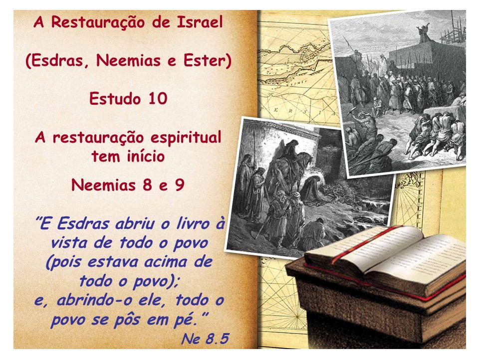 A Restauração de Israel (Esdras, Neemias e Ester) Estudo 10