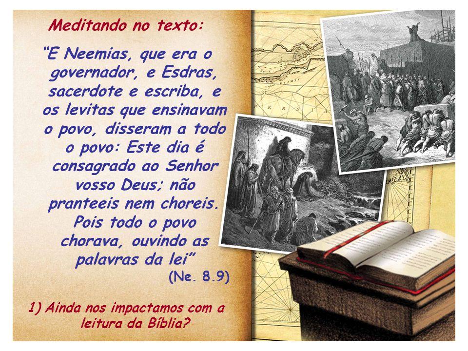 Ainda nos impactamos com a leitura da Bíblia