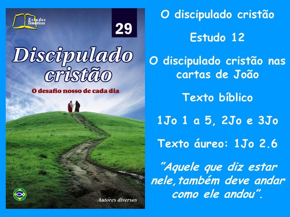 O discipulado cristão nas cartas de João