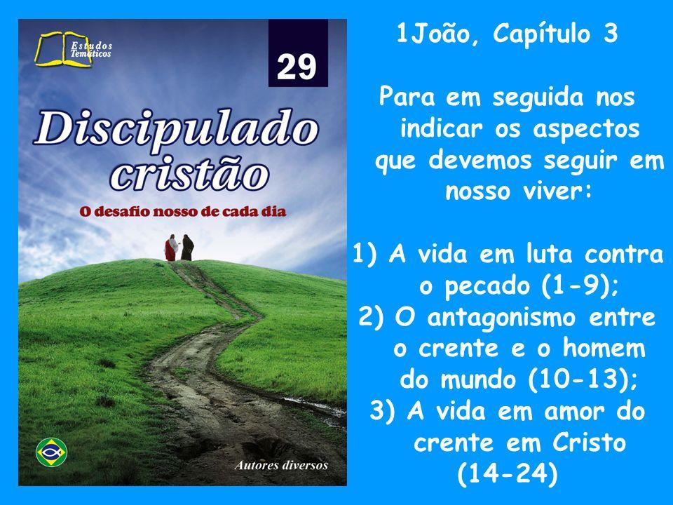 1) A vida em luta contra o pecado (1-9);