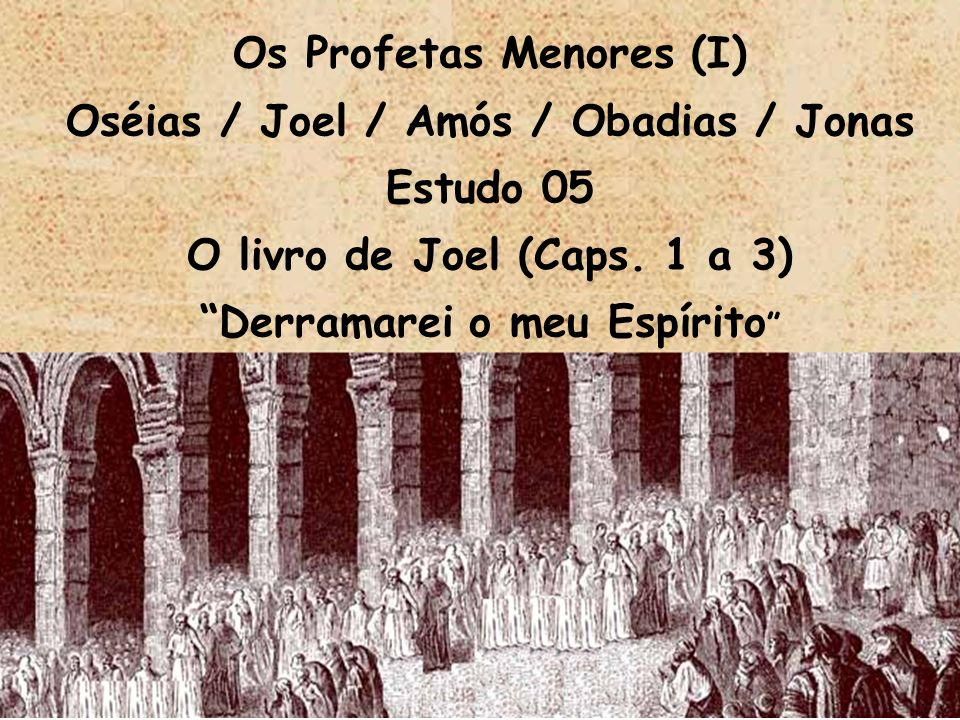 Os Profetas Menores (I) Oséias / Joel / Amós / Obadias / Jonas