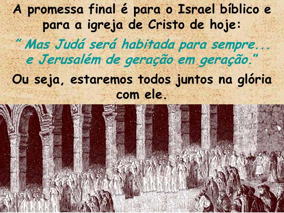 Mas Judá será habitada para sempre...
