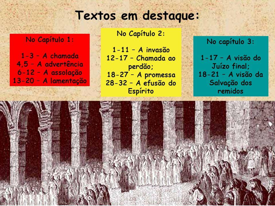 Textos em destaque: No Capítulo 2: No Capítulo 1: 1-11 – A invasão