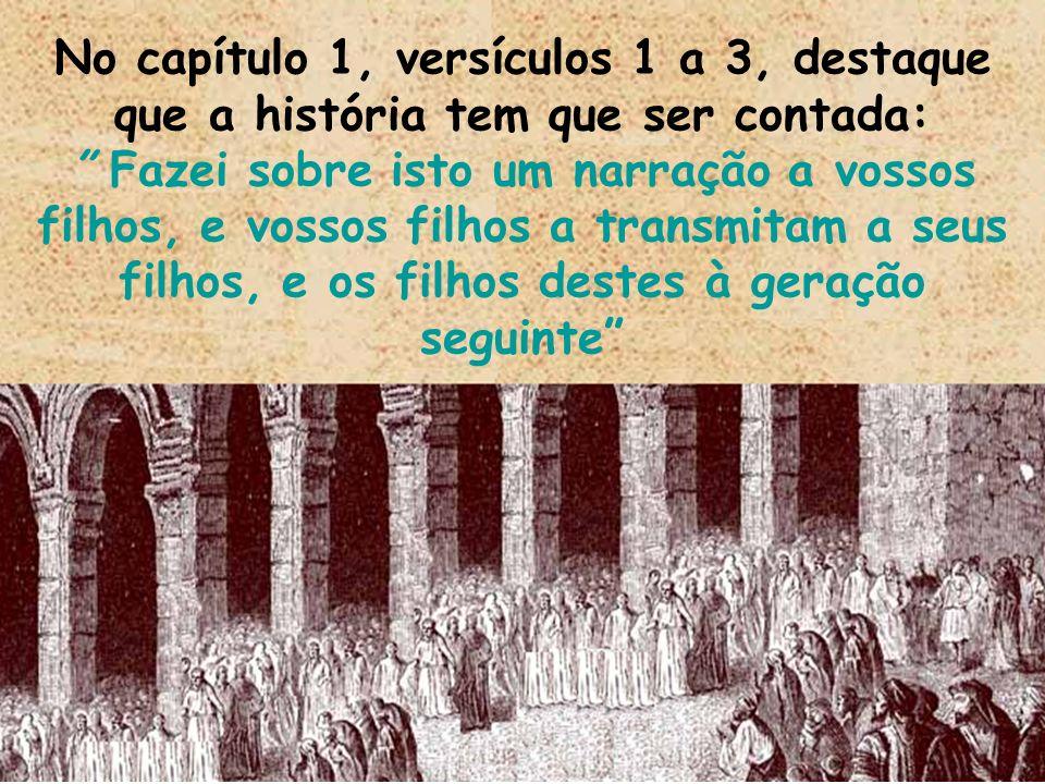 No capítulo 1, versículos 1 a 3, destaque que a história tem que ser contada: