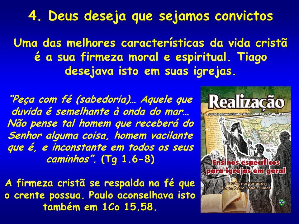 4. Deus deseja que sejamos convictos