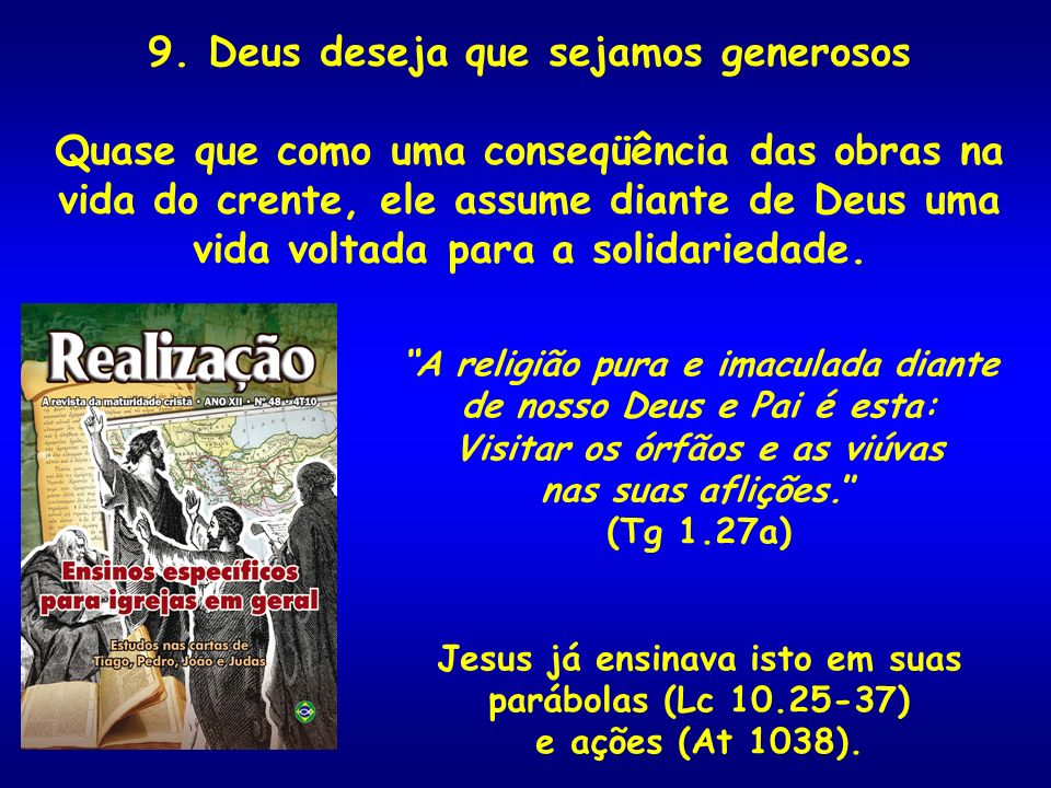 9. Deus deseja que sejamos generosos