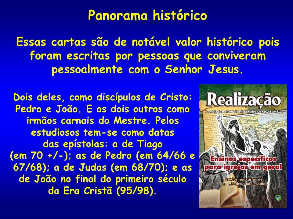 Panorama histórico Essas cartas são de notável valor histórico pois foram escritas por pessoas que conviveram pessoalmente com o Senhor Jesus.