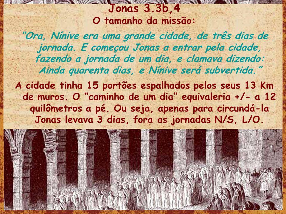 Jonas 3.3b,4 O tamanho da missão: