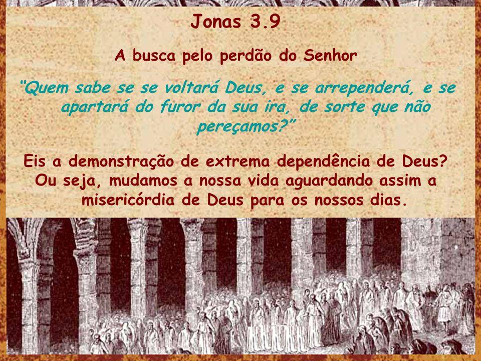 Jonas 3.9 A busca pelo perdão do Senhor