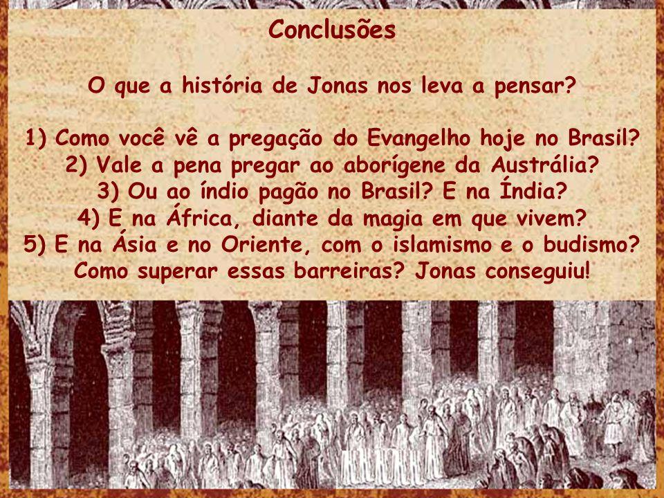 Conclusões O que a história de Jonas nos leva a pensar