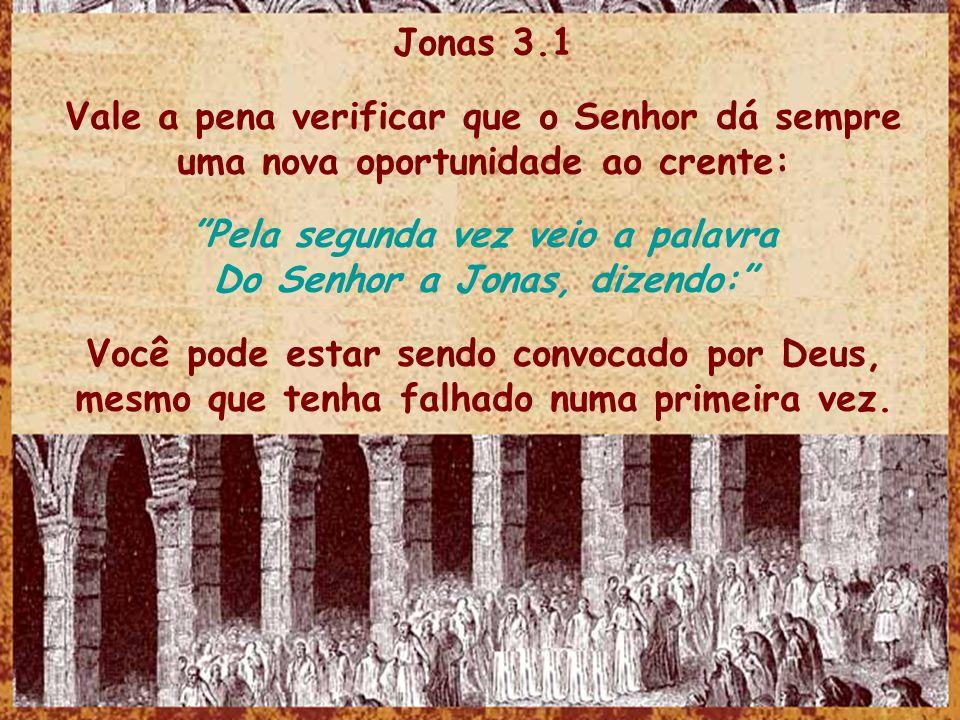 Pela segunda vez veio a palavra Do Senhor a Jonas, dizendo: