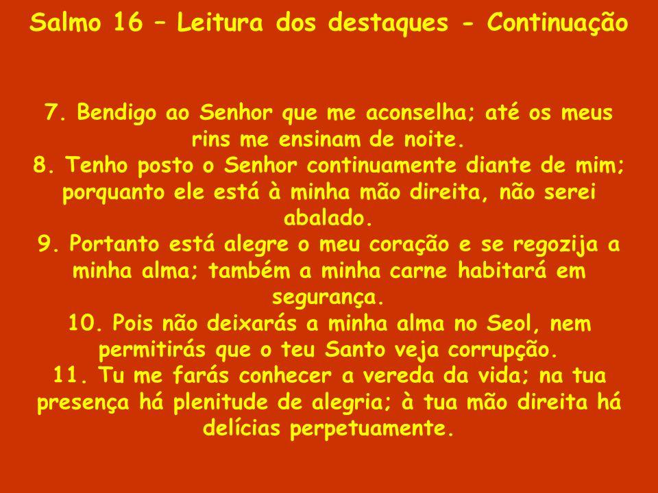 Salmo 16 – Leitura dos destaques - Continuação