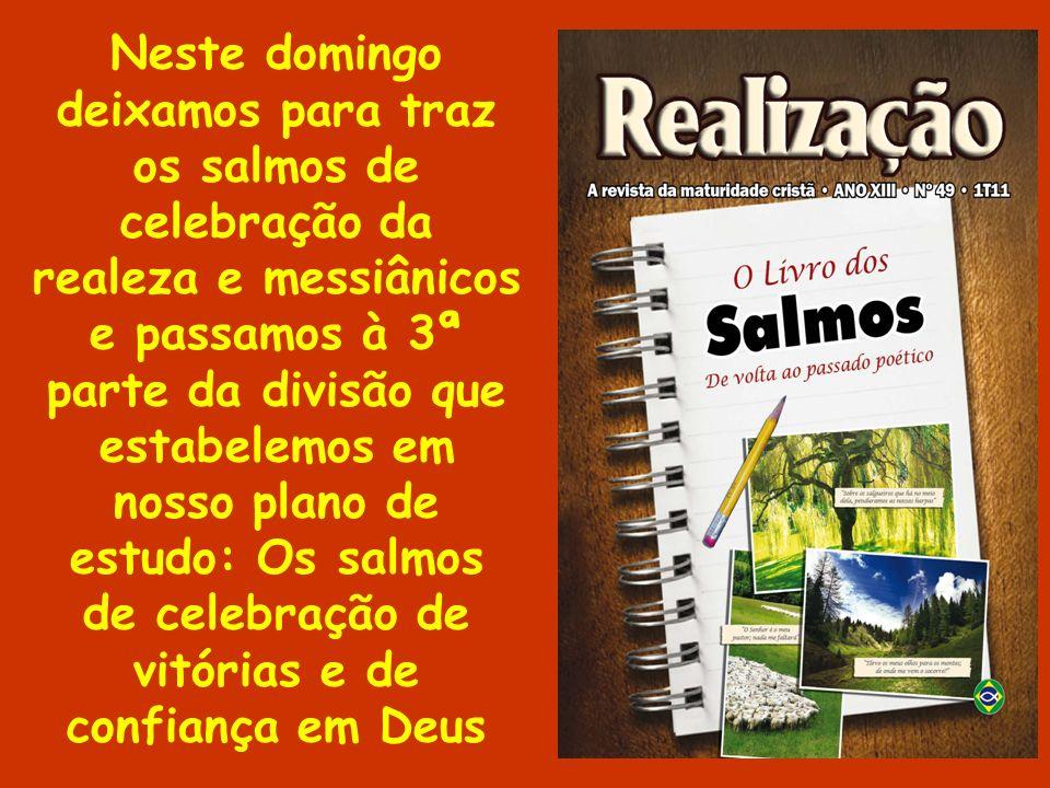 de celebração de vitórias e de confiança em Deus