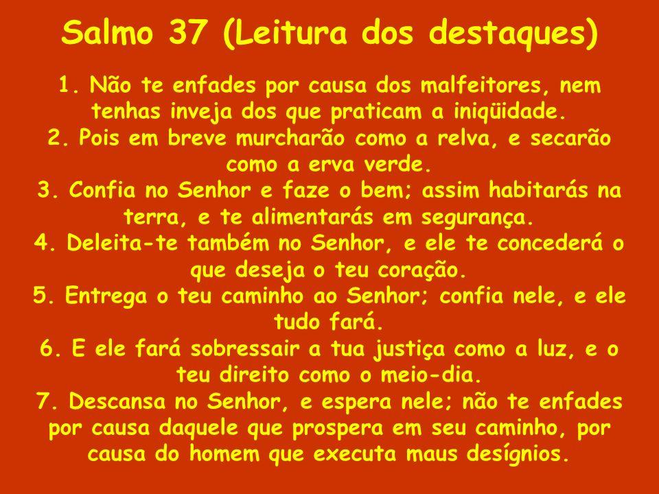 Salmo 37 (Leitura dos destaques)