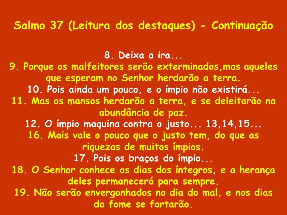 Salmo 37 (Leitura dos destaques) - Continuação