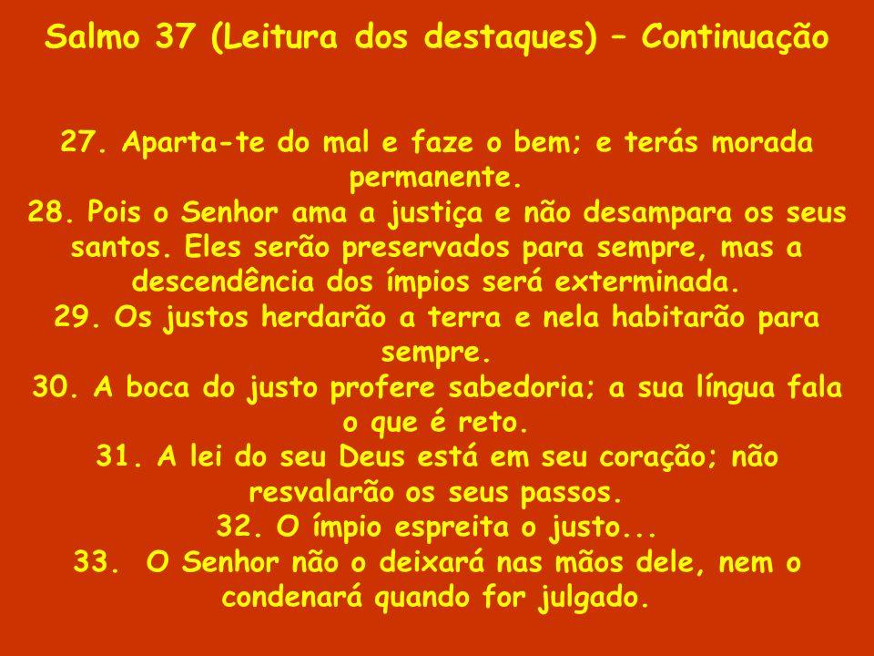 Salmo 37 (Leitura dos destaques) – Continuação