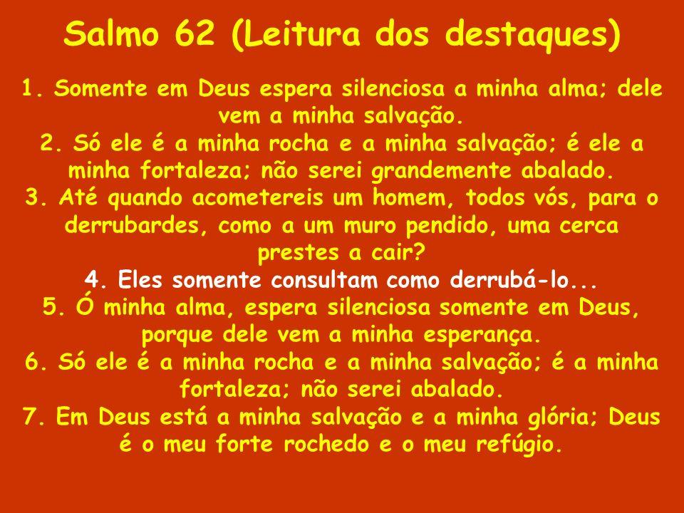 Salmo 62 (Leitura dos destaques)