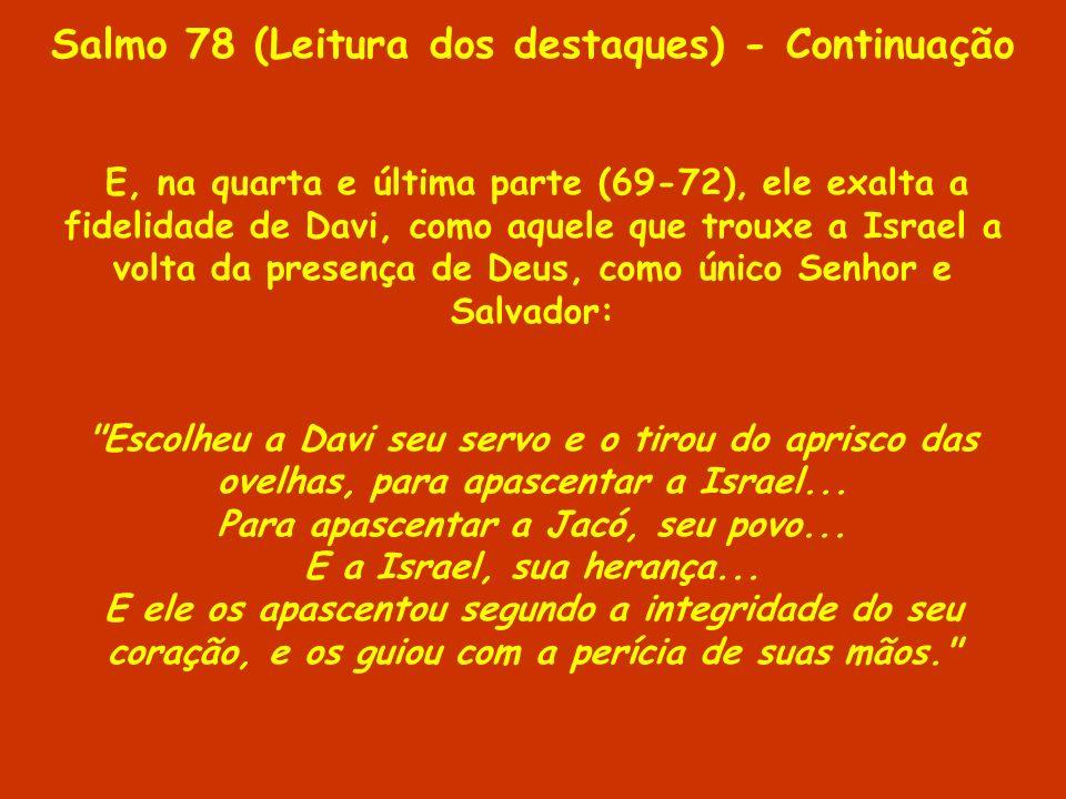Salmo 78 (Leitura dos destaques) - Continuação