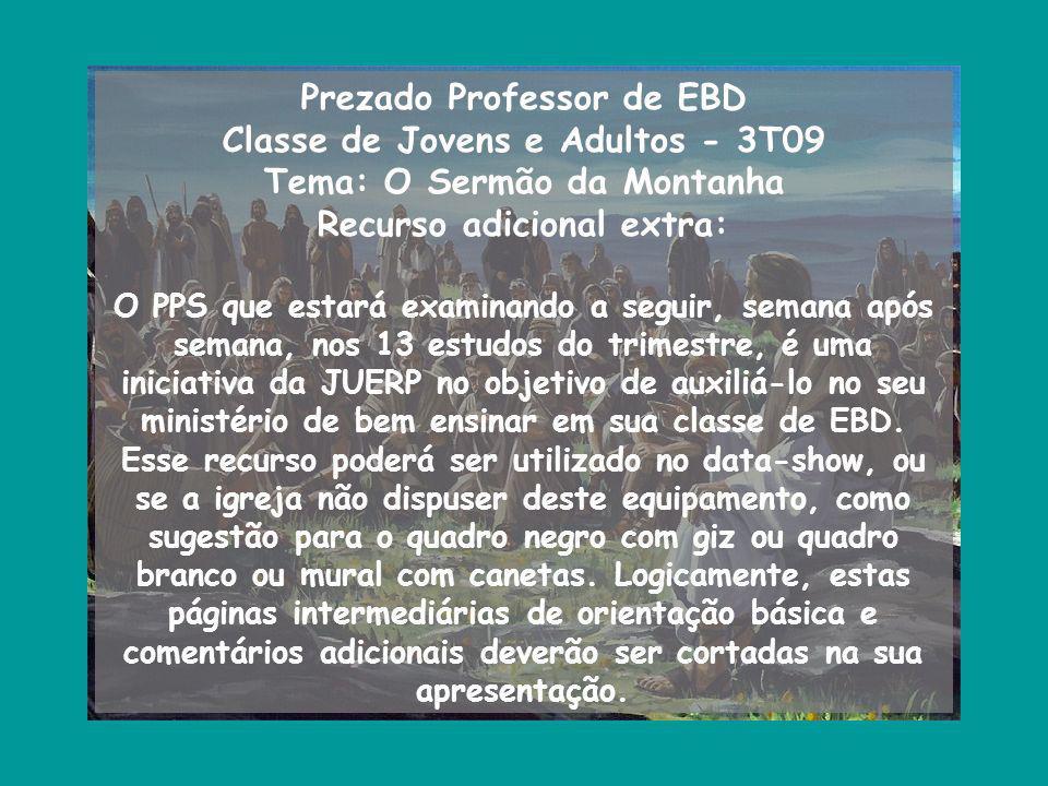 Prezado Professor de EBD Classe de Jovens e Adultos - 3T09