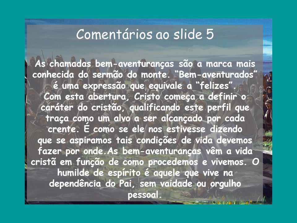 Comentários ao slide 5