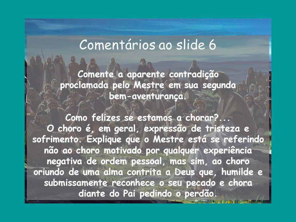 Comentários ao slide 6 Comente a aparente contradição
