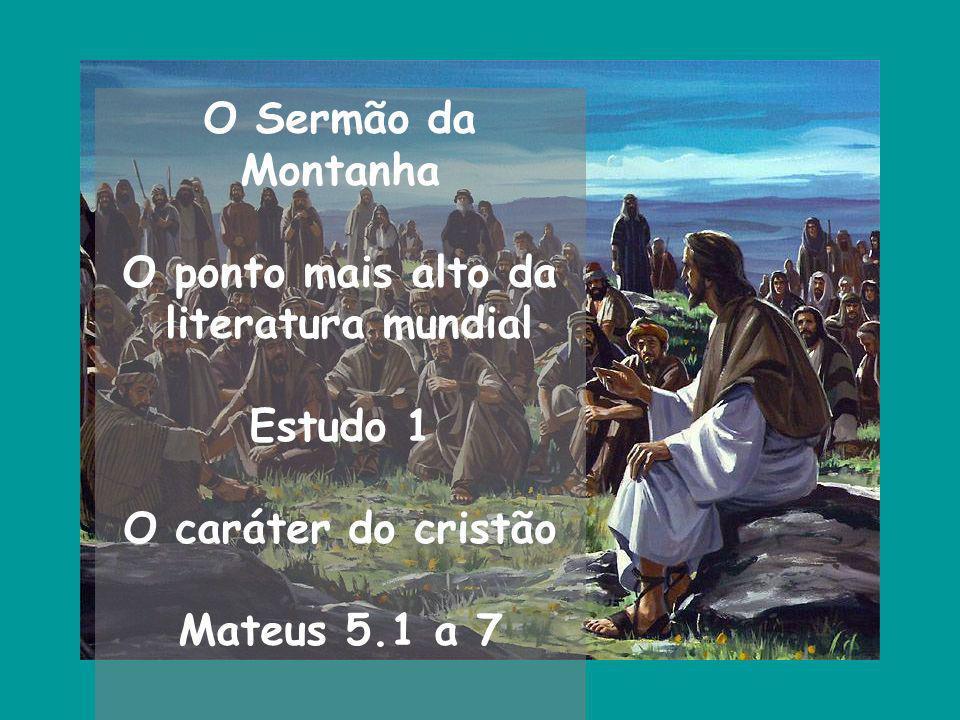 O Sermão da Montanha O ponto mais alto da. literatura mundial.