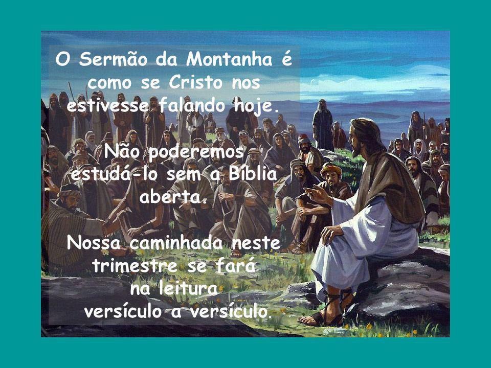 O Sermão da Montanha é como se Cristo nos estivesse falando hoje.