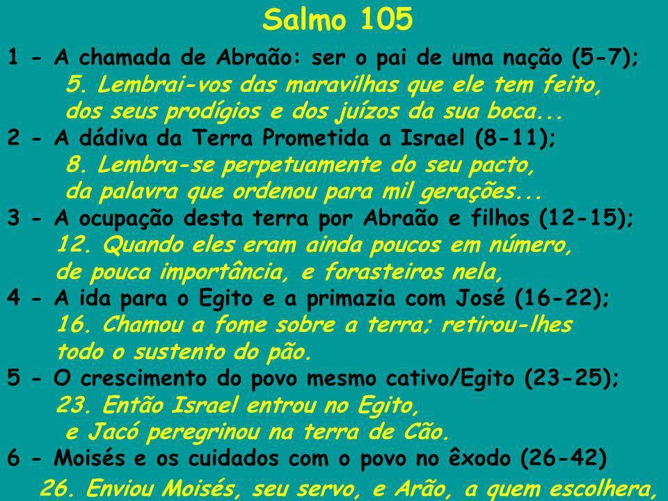 Salmo 105 1 - A chamada de Abraão: ser o pai de uma nação (5-7);