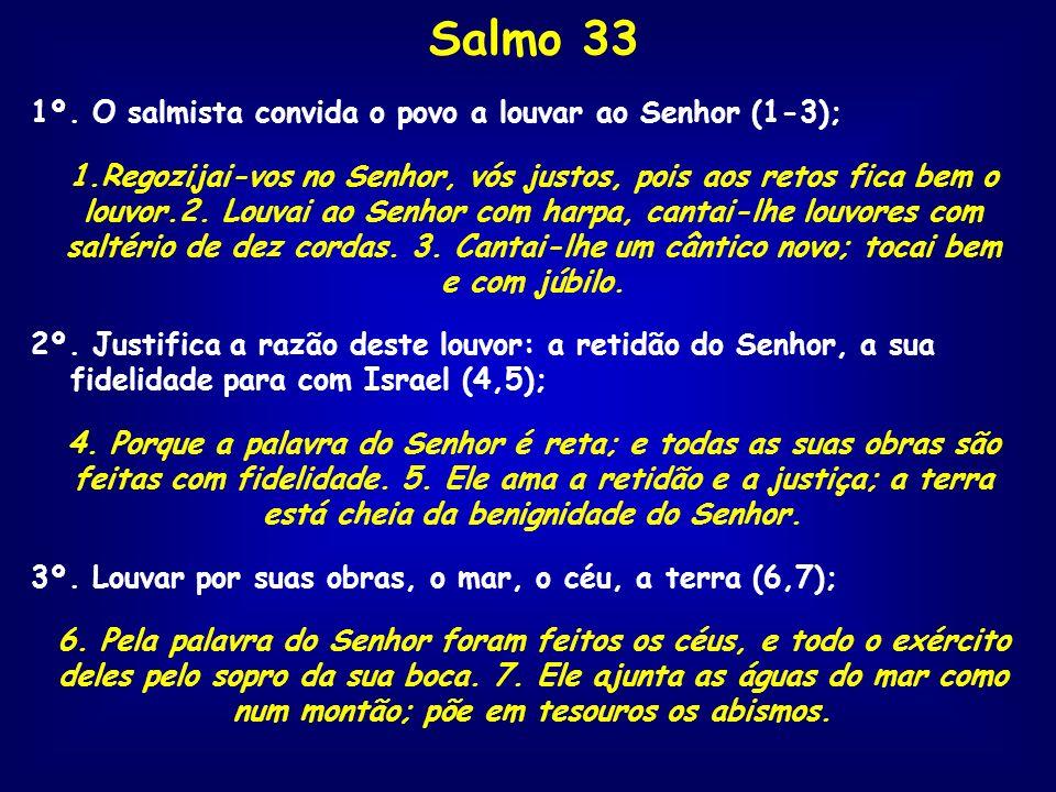 Salmo 33 1º. O salmista convida o povo a louvar ao Senhor (1-3);