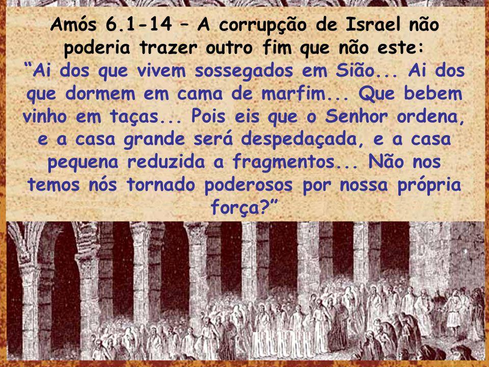 Amós 6.1-14 – A corrupção de Israel não