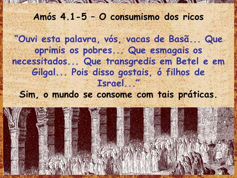 Amós 4.1-5 – O consumismo dos ricos