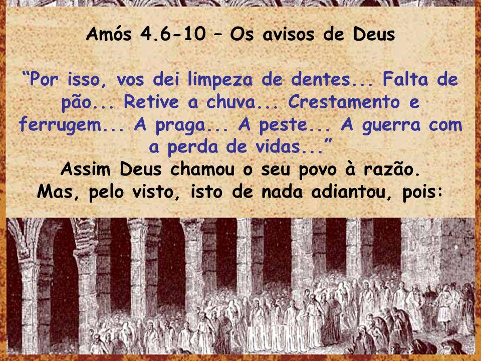 Amós 4.6-10 – Os avisos de Deus